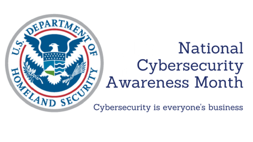 National Cybersecurity Awareness Month: Cybersecurity is Everyone's Business