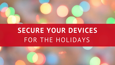 Secure Your Devices for the Holidays